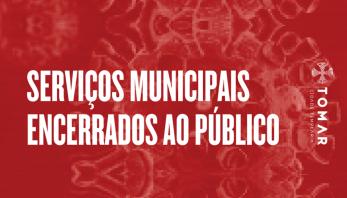 Serviços municipais encerrados ao público. Aceda aqui aos contactos